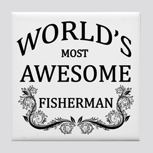 World's Most Awesome Fisherman Tile Coaster