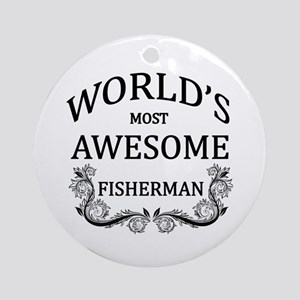 World's Most Awesome Fisherman Ornament (Round)