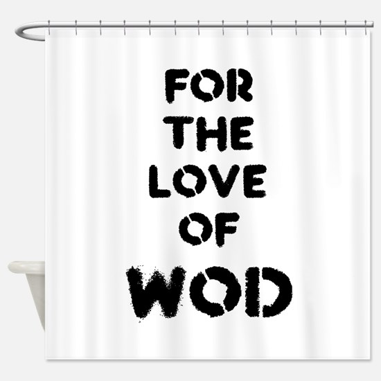 For the Love of WOD Shower Curtain