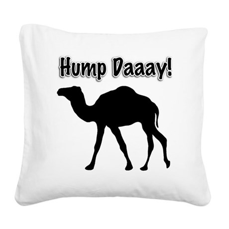 Hump day: Square Canvas Pillow