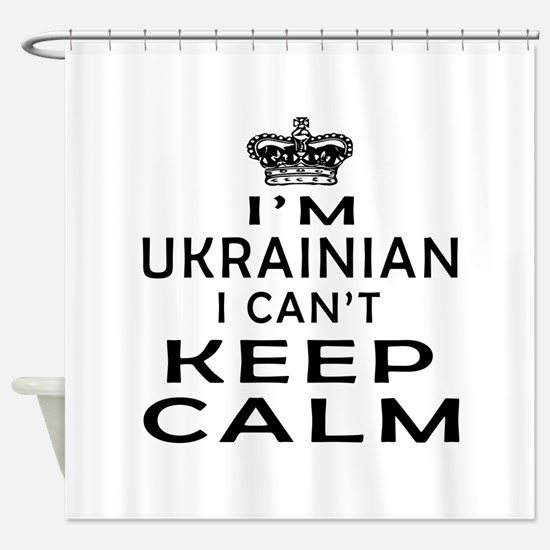 I Am Ukrainian I Can Not Keep Calm Shower Curtain