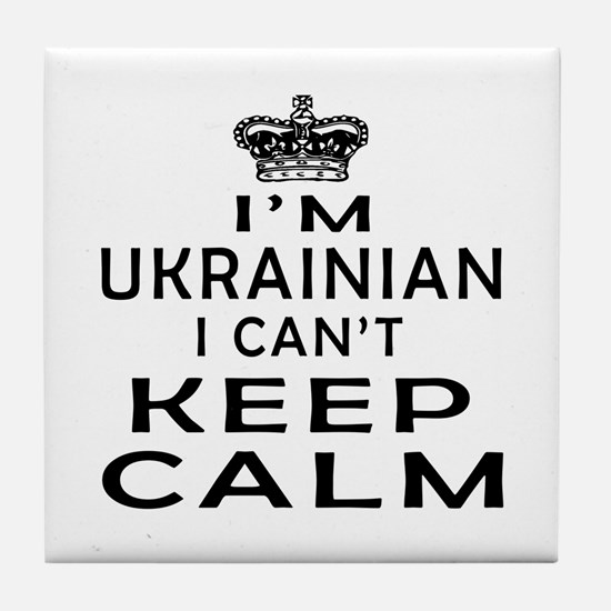I Am Ukrainian I Can Not Keep Calm Tile Coaster
