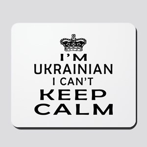 I Am Ukrainian I Can Not Keep Calm Mousepad