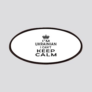 I Am Ukrainian I Can Not Keep Calm Patches