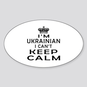 I Am Ukrainian I Can Not Keep Calm Sticker (Oval)