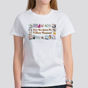 I HAVE COUPONS! Women's T-Shirt