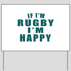 Rugby I Am Happy Yard Sign