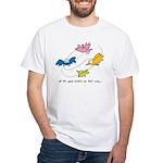 All The Good Birdies On Their Way White T-Shirt