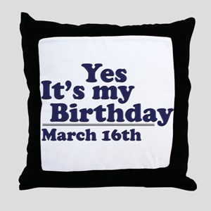 March 16 Birthday Throw Pillow