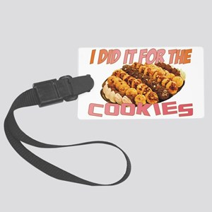 Did it for cookies Large Luggage Tag