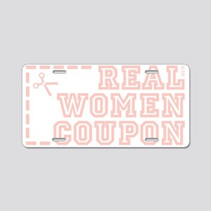 REAL WOMEN COUPON Aluminum License Plate