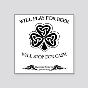 "Will Play For Beer.  Will S Square Sticker 3"" x 3"""