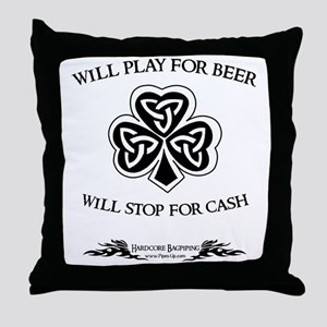 Will Play For Beer.  Will Stop For Ca Throw Pillow