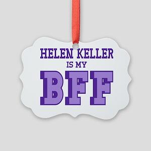 Helen Keller is my Best Friend Fo Picture Ornament