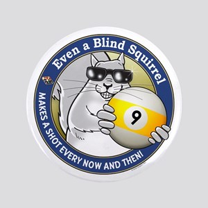 9-Ball Blind Squirrel 3.5&Quot; Button