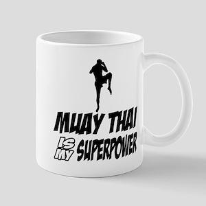 muay thai is my superpower Mug