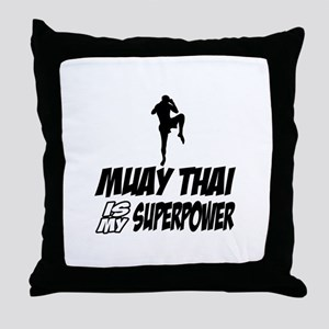 muay thai is my superpower Throw Pillow