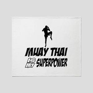 muay thai is my superpower Throw Blanket