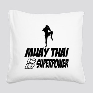 muay thai is my superpower Square Canvas Pillow