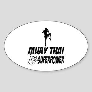 muay thai is my superpower Sticker (Oval)