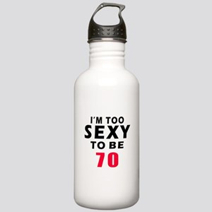 I am too sexy to be 70 birthday designs Stainless