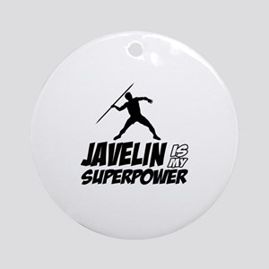Javelin is my superpower Ornament (Round)