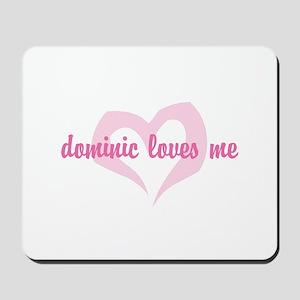"""dominic loves me"" Mousepad"