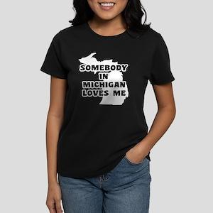 Somebody In Michigan Loves Me Women's Dark T-Shirt