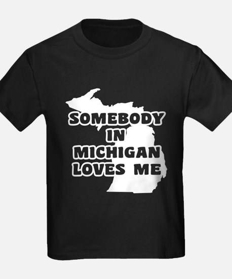 Somebody In Michigan Loves Me T