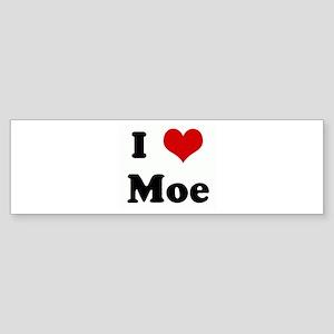 I Love Moe Bumper Sticker
