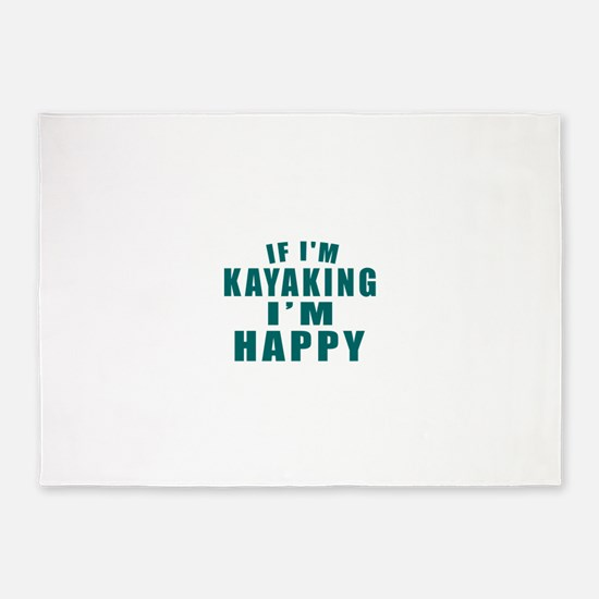 Kayaking I Am Happy 5'x7'Area Rug