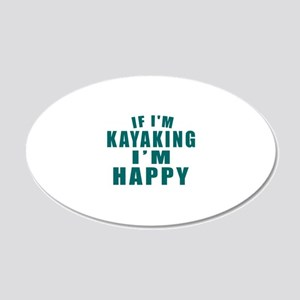 Kayaking I Am Happy 20x12 Oval Wall Decal
