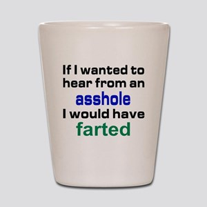 Would have farter Shot Glass