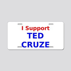 I Support Ted Cruze Aluminum License Plate
