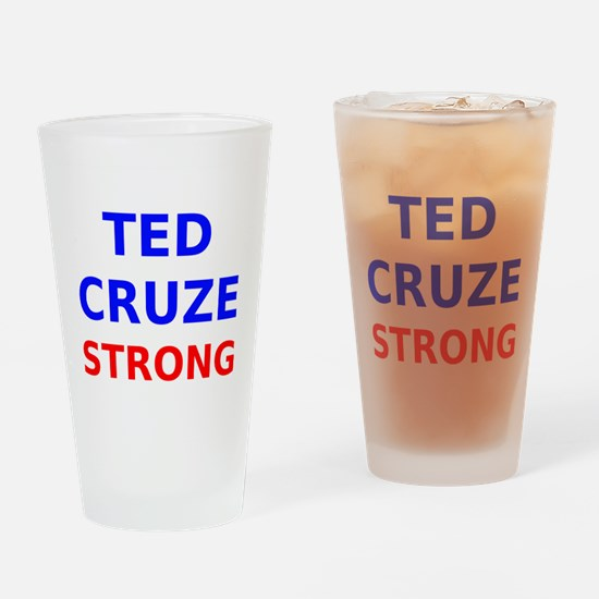 Ted Cruze Strong Drinking Glass