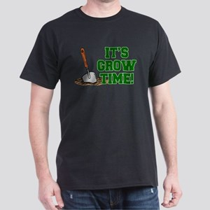 Its Grow Time T-Shirt