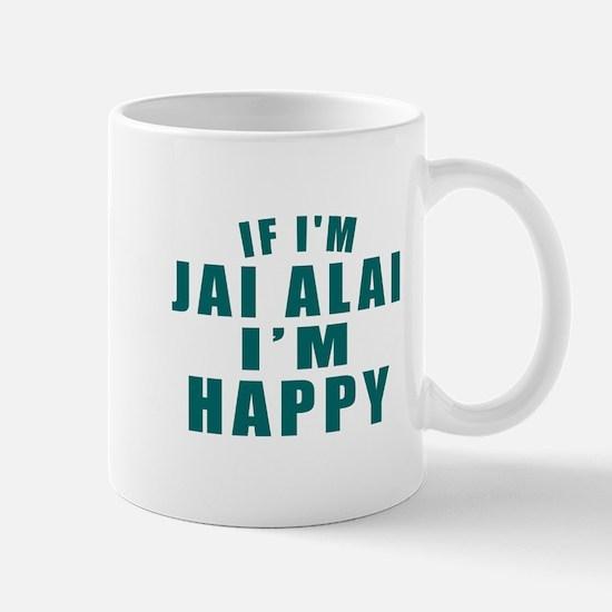 Jai Alai I Am Happy Mug