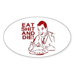 EAT SHIT AND DIE ANTI VALENTINES DAY Decal
