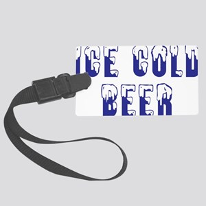 ice cold beer Large Luggage Tag