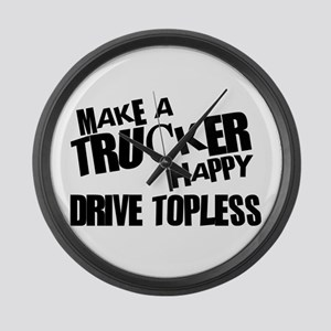 Make a Trucker Happy Large Wall Clock