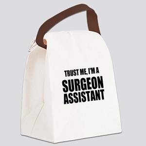 Trust Me, Im A Surgeon Assistant Canvas Lunch Bag