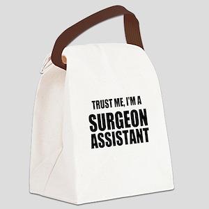 Trust Me, Im A Surgeon Assistant Canvas Lunch Bag