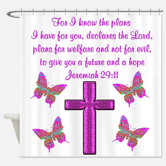 JEREMIAH 29:11 Shower Curtain