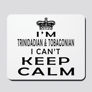 I Am Trinidadian & Tobagonian I Can Not Keep Calm