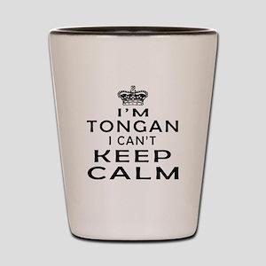 I Am Tongan I Can Not Keep Calm Shot Glass