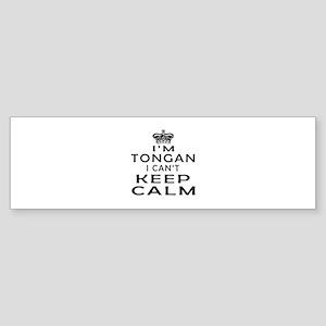 I Am Tongan I Can Not Keep Calm Sticker (Bumper)