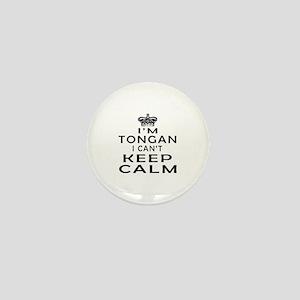 I Am Tongan I Can Not Keep Calm Mini Button