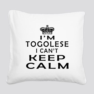 I Am Togolese I Can Not Keep Calm Square Canvas Pi
