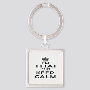 I Am Thai I Can Not Keep Calm Square Keychain