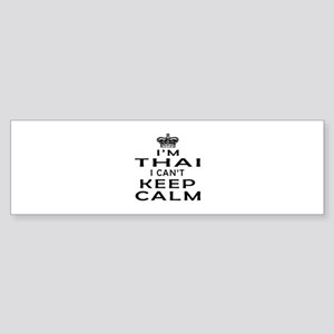 I Am Thai I Can Not Keep Calm Sticker (Bumper)